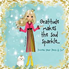 Gratitude makes the soul sparkle. ~ Princess Sassy Pants & Co Happy Thoughts, Positive Thoughts, Positive Quotes, Spiritual Thoughts, Life Thoughts, Spiritual Growth, Deep Thoughts, Sassy Quotes, Cute Quotes