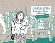 Doodle Paris: Drawing and Coloring the City of Light by Fleurus Editions http://www.amazon.com/dp/1942021763/ref=cm_sw_r_pi_dp_VYh6wb0MAJBYT