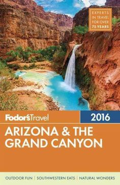 Fodor's Arizona & the Grand Canyon 2016 (Full-color Travel Guide) $18.58 - Save: $4.41 *