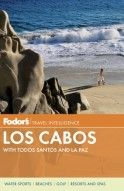 Fodor's Los Cabos: with Todos Santos and La Paz (Full-color Travel Guide) Cabo San Lucas, Book Photography, Beach Resorts, Spring Break, Travel Guides, Night Life, Tourism, Mexico, Spas