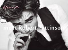 Bucket list: Meet Robert Pattinson <3