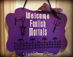 Plaque Welcome Foolish Mortals - Disney Inspired Haunted Mansion Wallpaper w/ eyes bow, purple sign, high quality vinyl lettering and design by GigisFlowerFancy on Etsy