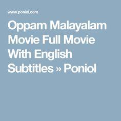 Oppam Malayalam Movie Full Movie With English Subtitles » Poniol