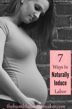 7 Ways to Naturally Induce Labor - By around the 40-42 week mark, some doctors and midwives will give the go ahead to encourage labor to begin. But in case you get to this point, then I want to share with you some of the ways we used to encourage my labor to progress a little more quickly, as well as ways you can encourage labor to begin without the use of Pitocin.