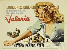 VALERIE (1957) - Sterling Hayden - Anita Ekberg - Anthony Steel - Directed by Gerd Oswald - Columbia Pictures - Movie Poster.