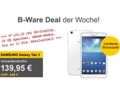 Allyouneed: Samsung Galaxy Tab 3 LTE 8.0 als B-Ware für 139,95 Euro https://www.discountfan.de/artikel/tablets_und_handys/allyouneed-samsung-galaxy-tab-3-lte-8-0-als-b-ware-fuer-139-95-euro.php Mit dem Samsung Galaxy Tab 3 LTE 8.0 ist bei Allyouneed ein schnelles LTE-Tablet als B-Ware für 139,95 Euro zu haben – die Vergleichspreise beginnen 60 Euro höher. Mit einem Gutschein lässt sich der Preis bei Allyouneed weiter drücken. Allyouneed: Samsung Galaxy Tab 3 LTE