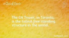 The CN Tower, in Toronto is the largest free standing structure in the world.