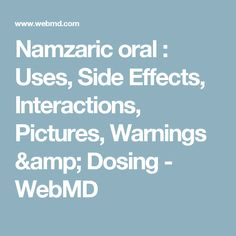 Namzaric oral : Uses, Side Effects, Interactions, Pictures, Warnings & Dosing - WebMD