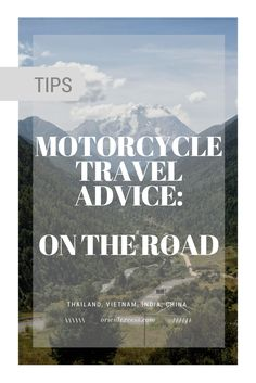 Motorcycle travel advice: on the road. What to do once you're facing the crazy traffic and those unknown roads?