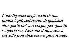 l'intelligenza negli occhi di una donna...