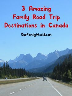 July is the perfect time for a family road trip, don't you think? Check out three amazing destinations in Canada to inspire your plans!