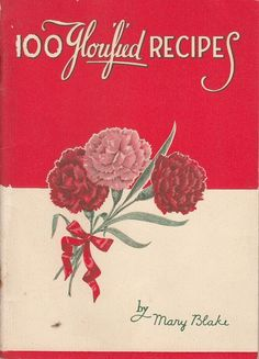 100 Glorified Recipes by Mary Blake 1932 Recipe Booklet by Carnation #Carnation