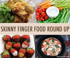 Finger foods are great but they aren't always healthy.  We have come up with a Skinny Finger Food Round-Up that will be great for entertaining guests or just to nibble on during snack time!  #fingerfoods #healthysnacks