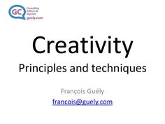 Let me share with you this presentation I made about creativity. It will help you boost your creativity, and gives an overview about creativity : practical techniques, history, scientific facts, main creators of creativity techniques... Let me know what you think about this!