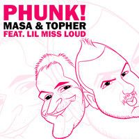 Masa & Topher Feat. Lil Miss Loud - Phunk by Masa & Topher on SoundCloud