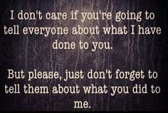 Yes!!!! My bros make me out to be the bad one but then they don't say what they did to me!!!!!