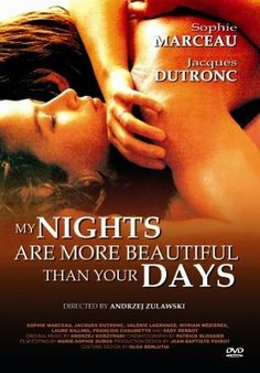Mes nuits sont plus belles que vos jours (1989) Directed by Andrzej Zulawski