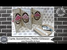 """Vidéo-Tuto """"Carte Accordéon... et Petits Gâteaux !!"""" par Coul'Heure Papier - YouTube"""