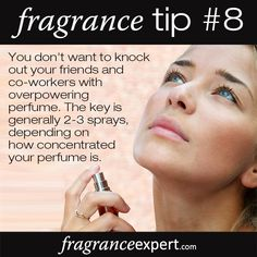 Fragrance Tip - You don't want to knock out your friends and co-workers with overpowering perfume. The key is generally sprays, depending on how concentrated your perfume is! Perfume Zara, Perfume Diesel, Perfume Good Girl, Best Perfume, Perfume Quotes, Fm Cosmetics, Perfume Lady Million, Perfume Fahrenheit, Lotions
