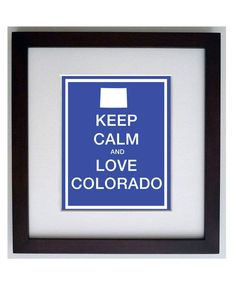 KEEP CALM and love COLORADO - 11x14 digital print Visit Colorado, Keep Calm And Love, Digital Prints, Sweet Home, King, My Favorite Things, Fingerprints, House Beautiful