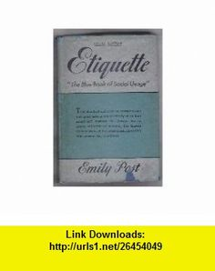 Etiquette The blue book of social usage. Emily Post ,   ,  , ASIN: B0007G64I4 , tutorials , pdf , ebook , torrent , downloads , rapidshare , filesonic , hotfile , megaupload , fileserve