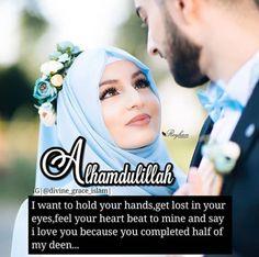 Alhamdulillah Muslim Couple Quotes, Muslim Love Quotes, Love In Islam, Islamic Love Quotes, Muslim Couples, Happy Propose Day Quotes, Happy Love Quotes, Wife Quotes, Queen Quotes