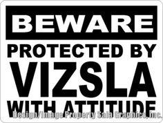 Beware Protected by Vizsla w/  Attitude Sign