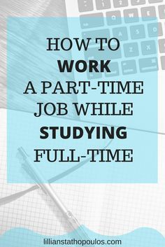 Here are tips on how to survive working part-time while studying in college full-time.