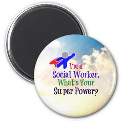 I'm a Social Worker. What's Your Super Power? 2 Inch Round Magnet | Zazzle