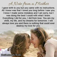 A wonderful quote from mother to child, its not always easy but it is always worth it