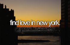 New York City. No lie and I hadn't even seen this. Life List, I Love Ny, Before I Die, It Goes On, So Little Time, Life Lessons, My Dream, New York City, Things To Do