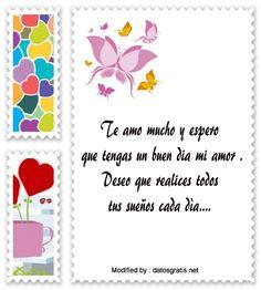 sms de buenos dias para mi amor,textos de buenos dias para mi amor: http://www.datosgratis.net/mensajes-de-buenos-dias-para-mi-novio/