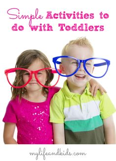 Simple (and fun!) activities to do with toddlers!