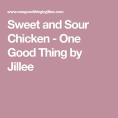 Sweet and Sour Chicken - One Good Thing by Jillee