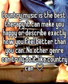 Very true. Love me some country music                                                                                                                                                      More