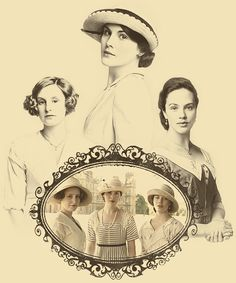 The Crawley Sisters of Downton Abbey. Lady Mary (middle), Lady Edith (left) and Lady Sybil (right)