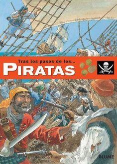 """Thierry Aprile / François Place. """"Tras los pasos de los Piratas"""". Editorial Blume. (desde 9 años). Thierry, Pirates, Editorial, Comic Books, Comics, Cover, Place, Step By Step, Libros"""