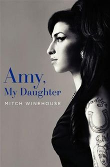Amy, My Daughter By: Mitch Winehouse. Candid, compelling, and heartbreaking- a father's story of a talent taken too soon and a legacy that will live on for generations. Click here to buy this eBook: http://www.kobobooks.com/ebook/Amy-My-Daughter/book-pWpxIYcXnkaaywvgNVLt_g/page1.html# #kobo #ebooks