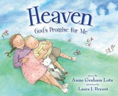 Hh is for Heaven God's Promise for Me by Anne Graham Lotz