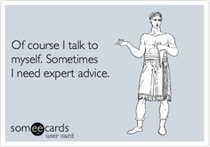 we all need expert advice every once in a while.