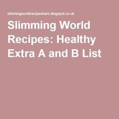 Slimming World Recipes: Healthy Extra A and B List Healthy A Slimming World, Slimming World Books, Slimming World Shopping List, Slimming World Syn Values, Slimming World Diet Plan, Slimming World Treats, Slimming World Free, Slimming World Recipes Syn Free, Real Simple