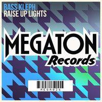 Raise Up Lights by Bass Kleph on SoundCloud