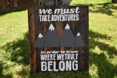 Rustic Home Decor Wood Sign We Must Take Adventures In by HudsyBee