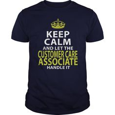 CUSTOMER CARE ASSOCIATE KEEP CALM AND LET THE HANDLE IT T-Shirts, Hoodies. Get It Now ==► https://www.sunfrog.com/LifeStyle/CUSTOMER-CARE-ASSOCIATE--KEEPCALM-GOLD-Navy-Blue-Guys.html?id=41382