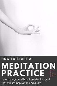 Start to meditate: This post gives detailed tips on how to start to meditate, including benefits of meditation, inspiration, what to focus on, how to sit, when to meditate and more