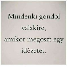 hanem a nap minden percében. Fact Quotes, Love Quotes, Dont Break My Heart, Word 3, Sad Life, My Heart Is Breaking, Be Yourself Quotes, Favorite Quotes, Quotations