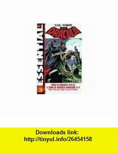 Essential Tomb of Dracula, Vol. 3 (Marvel Essentials) (9780785115588) Marv Wolfman, Roger McKenzie, Frank Robbins, Gene Colan , ISBN-10: 0785115587  , ISBN-13: 978-0785115588 ,  , tutorials , pdf , ebook , torrent , downloads , rapidshare , filesonic , hotfile , megaupload , fileserve