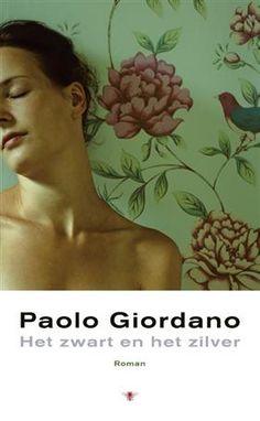 Het Verboden Rijk, Roosendaal: Het zwart en het zilver - Paolo Giordano (Hardcover, ISBN: 9789023487197)