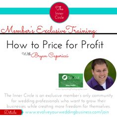 Learn how to price for profit in this awesome training. You can get access now by joining The Inner Circle: http://www.evolveyourweddingbusiness.com/join