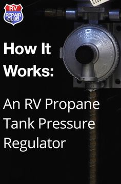 The RV propane tank regulator is essential for maintaining the safe functioning and effectiveness of your propane system, which helps to operate many of the appliances you use on your motorhome, trave Camper Repair, Camper Trailers, Travel Trailers, Rv Travel, Rv Financing, Rv Parts, Rv Accessories, Rv Campers, Camper Life